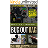How to Build the Perfect Bug Out Bag: Complete With Full Gear List (Survival & Preparedness Library Book 1)