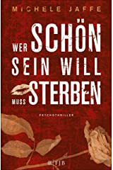 Wer schön sein will, muss sterben: Psychothriller (German Edition) Kindle Edition