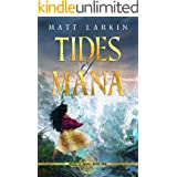 Tides of Mana: Eschaton Cycle (Heirs of Mana Book 1)