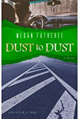 Dust to Dust (For Such A Time Book 1) Kindle Edition