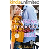 Una falsa prometida, un amor real (Spanish Edition)