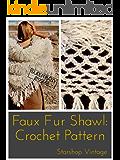White Faux Fur Shawl: Vintage 1970s Crochet Wedding Wrap Pattern
