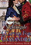 A Captain For Cassandra (Miss Robin's Academy Book 1)