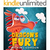 Dragon's Fury: (Childrens books about Anger, Picture, Preschool, Ages 3 5, Baby, Kids, Kindergarten) (Emotions & Feelings Book 6)