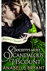 Society's Most Scandalous Viscount (Regency Charms, Book 3) Kindle Edition