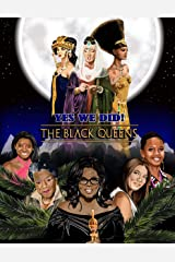 Yes We Did! The Black Queens (Volume 4) Kindle Edition