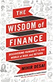 Wisdom of Finance: Discovering Humanity in the World of Risk and Return