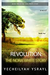 Revolution: The Nora White Story (Book 2) Kindle Edition