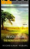 Revolution: The Nora White Story (Book 2)