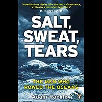 Salt, Sweat, Tears: The Men Who Rowed the Oceans
