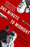 One Minute to Midnight: Kennedy, Khrushchev, and