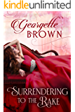 Surrendering to the Rake (A Steamy Regency Romance Book 1)
