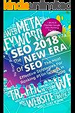 SEO 2018 - The New Era Of SEO: The Most Effective Strategies For Ranking #1 on Google in 2018 + BONUS (The New Era of Internet Marketing) (English Edition)