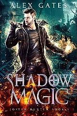 Shadow Magic: A Joseph Hunter Novel: Book 3 (Joseph Hunter Series) Kindle Edition