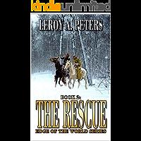 The Rescue: A Mountain Man Adventure Novel (Edge of the World Series Book 2)