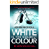 White Is The Coldest Colour: a dark psychological thriller with a killer twist (Dr David Galbraith Book 1)