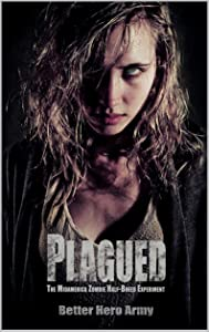 Plagued: The Midamerica Zombie Half-Breed Experiment (Plagued States of America Book 1)