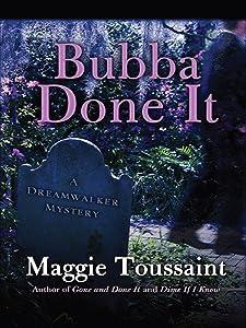 Bubba Done It (A Dreamwalker Mystery)