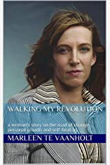 Walking my Revolution: a woman's story on the road of change, personal growth and self-healing Kindle Edition
