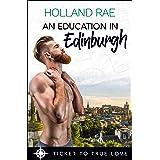 An Education in Edinburgh : A True Springs Steamy Contemporary Romance