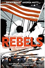 Rebels: These Free and Independent States Paperback