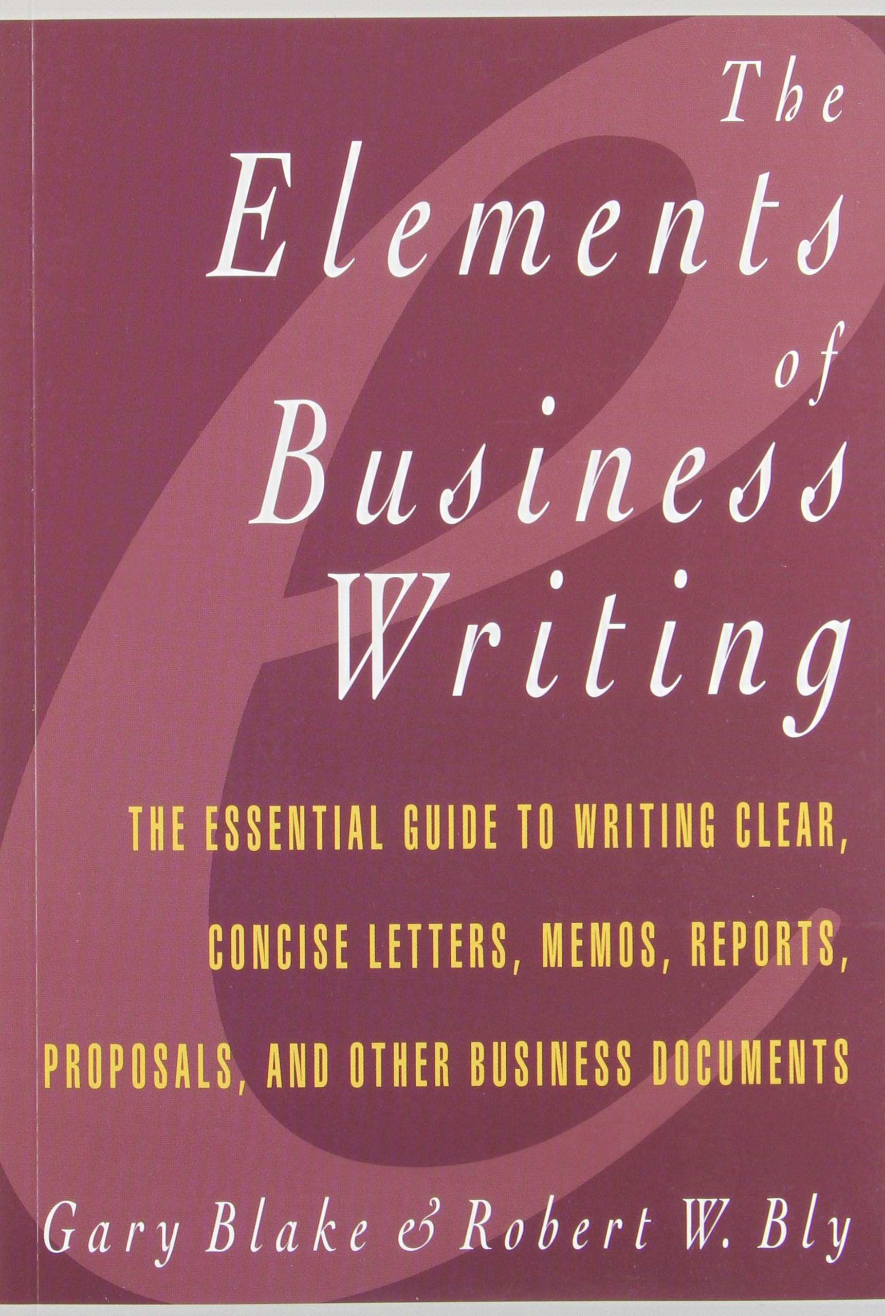 Elements Of Business Writing A Guide To Writing Clear Concise