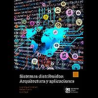 Sistemas distribuidos: Arquitectura y aplicaciones