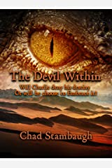 The Devil Within: Will Charlie embrace the monster within or Will he battle against his Destiny? Kindle Edition