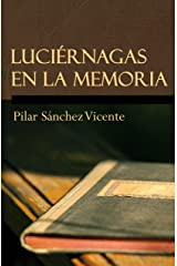 Luciérnagas en la memoria (Spanish Edition) Kindle Edition