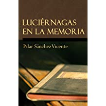 Luciérnagas en la memoria (Spanish Edition) Jan 18, 2014