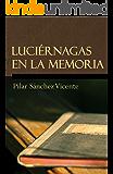 Luciérnagas en la memoria (Spanish Edition)