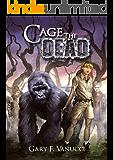 Cage the Dead: A Graphic Zombie Apocalypse Novel