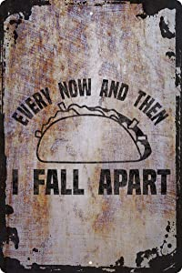 Every now & then I fall apart caps funny taco broken food yummy Decorative Wall Decor Funny Gift