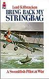 Bring Back My Stringbag: Swordfish Pilot at War, 1940-45