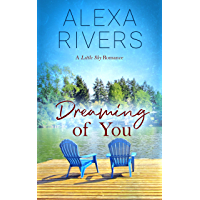 Dreaming of You: A Steamy Small-Town Romance (Little Sky Romance Book 4)