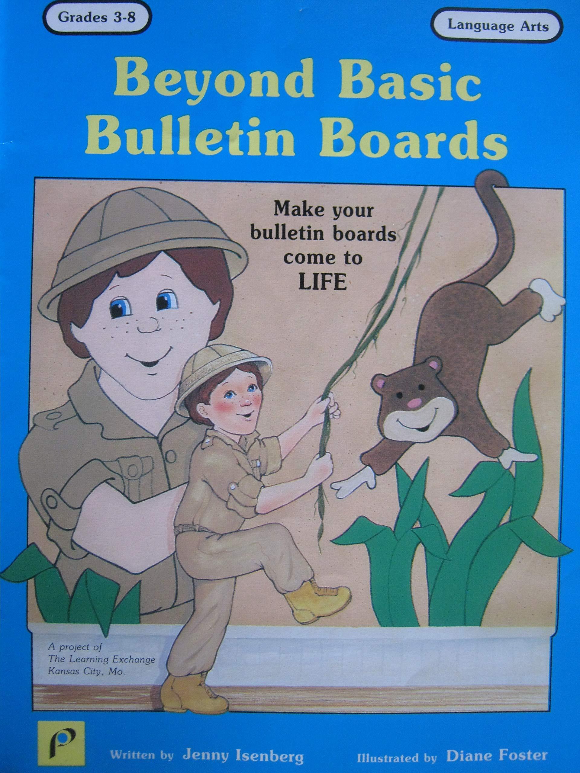 Beyond Basic Bulletin Boards Grades 3 8 Jenny Isenberg Diane Foster 9780895981103 Amazon Com Books