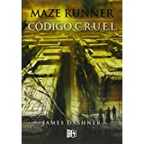 Maze Runner. Código C.R.U.E.L. (Spanish Edition)