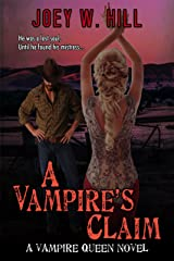 A Vampire's Claim: A Vampire Queen Series Novel Kindle Edition
