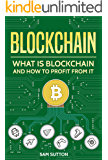 Blockchain: What Is Blockchain and How to Profit From It
