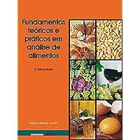 Fundamentos Teóricos e Práticos em Análise de Alimentos