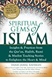 Spiritual Gems of Islam: Insights & Practices from the Qur'an, Hadith, Rumi & Muslim Teaching Stories to Enlighten the…