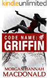 CODE NAME:  GRIFFIN: (Volume 1)