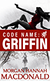 CODE NAME:  GRIFFIN: The Griffin Volume #1