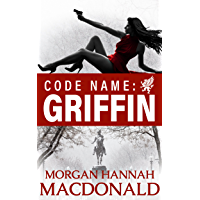 CODE NAME:  GRIFFIN: The Griffin Volume #1 (English Edition)