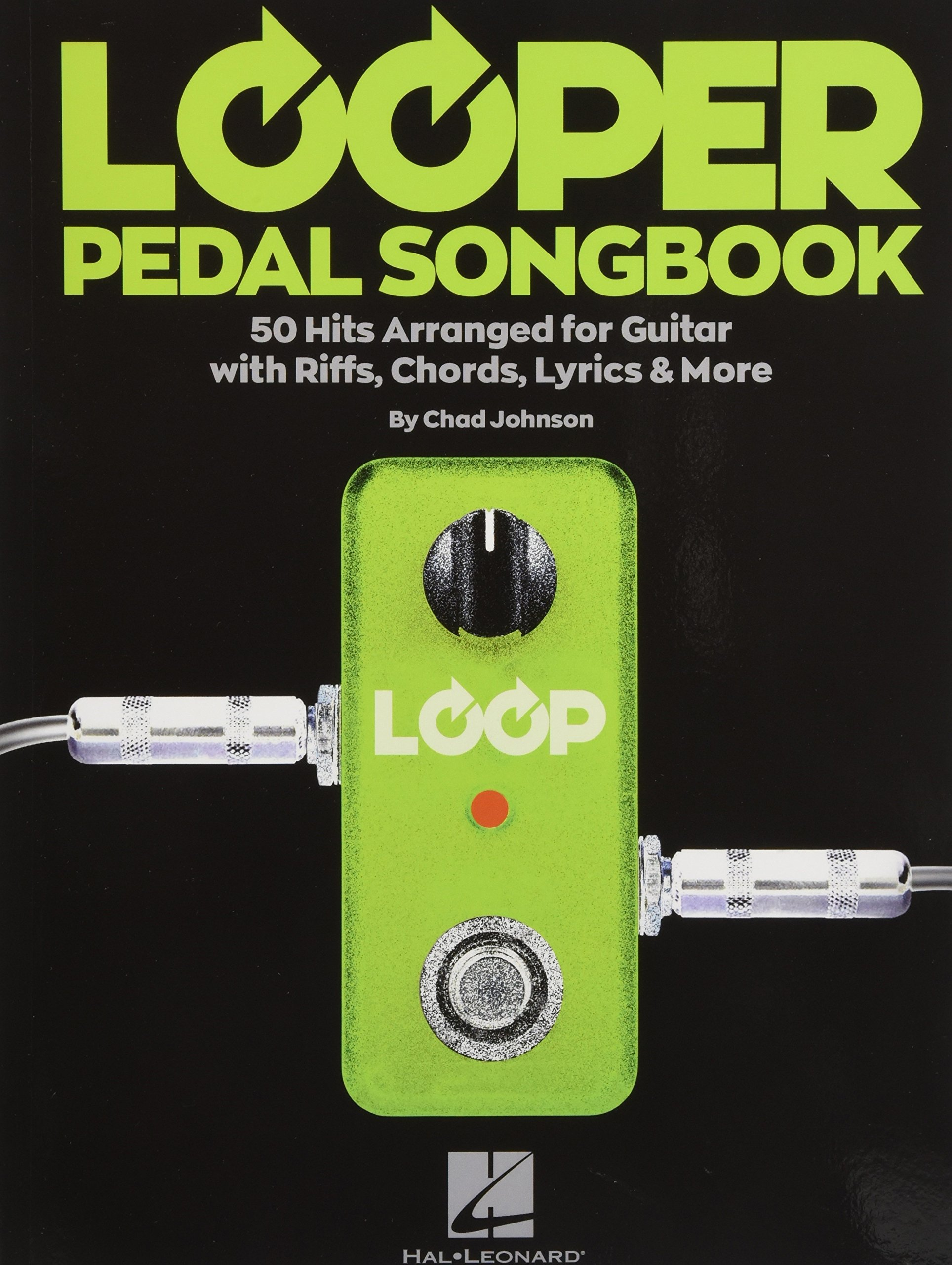 Looper Pedal Songbook 50 Hits Arranged For Guitar With Riffs