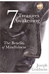 7 Treasures of Awakening: The Benefits of Mindfulness Kindle Edition