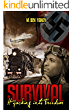 Survival: Hijacking into Freedom: Based on a True WW2 Story