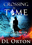 Crossing In Time: The 1st Disaster (Between Two Evils)