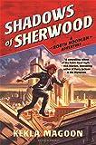 Shadows of Sherwood (A Robyn Hoodlum Adventure)