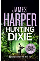 Hunting Dixie: An Evan Buckley Crime Thriller (Evan Buckley Thrillers Book 6) Kindle Edition